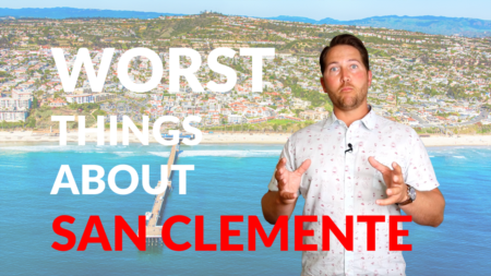 The WORST Things About San Clemente | Reasons Not to Move to San Clemente