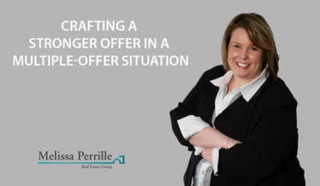 Crafting a Stronger Offer in a Multiple-Offer Situation