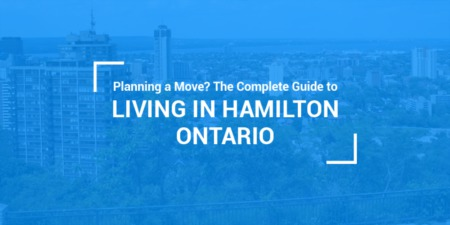 Planning a Move? The Complete Guide to Hamilton, Ontario (2020 Edition)