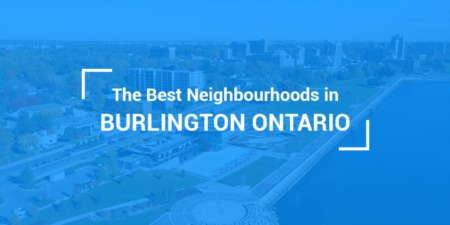 The Best Neighbourhoods in Burlington, Ontario