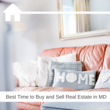 The Best Time to Buy or Sell a House in Maryland