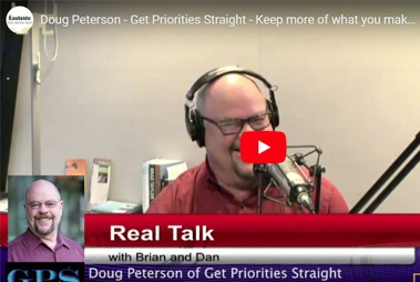 Doug Peterson - Get Priorities Straight - Keep more of what you make - Real Talk with Brian & Dan