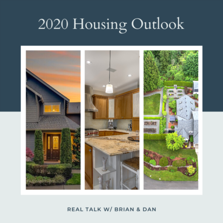 2020 Housing Market Predictions - Real Talk w/ Brian & Dan Episode 37