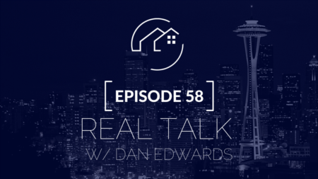Real Talk w/ Dan Edwards | New Opportunities for Buyers & Sellers