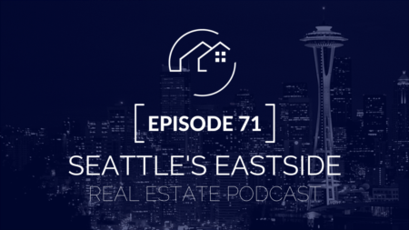 Seattle's Eastside Real Estate Podcast | Where have all the houses gone?