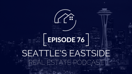 Seattle's Eastside Real Estate Podcast | Are Seattle Buyers in for a Break?