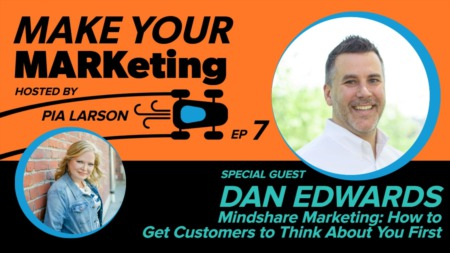 Mindshare Marketing: How to Get Customers to Think About You First with Dan Edwards