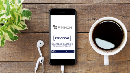 Seattle's Eastside Real Estate Podcast ft. Jasmine Dalida w/ Fit4Mom Bellevue & Mercer Island