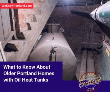 What to Know About Older Portland Homes with Oil Heat Tanks
