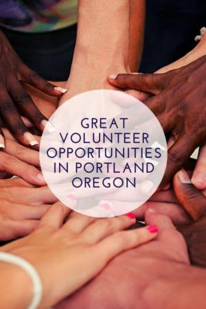 Great Volunteer Opportunities in Portland Oregon