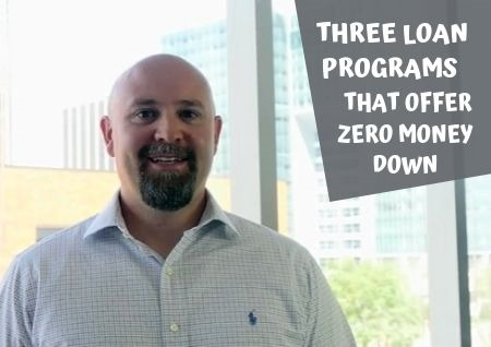 Which 3 Loan Programs Require Zero Money Down?