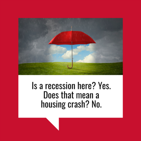 Does Recession Mean a Housing Crash? No.