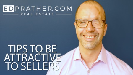 4 Tips to Be More Attractive to Sellers