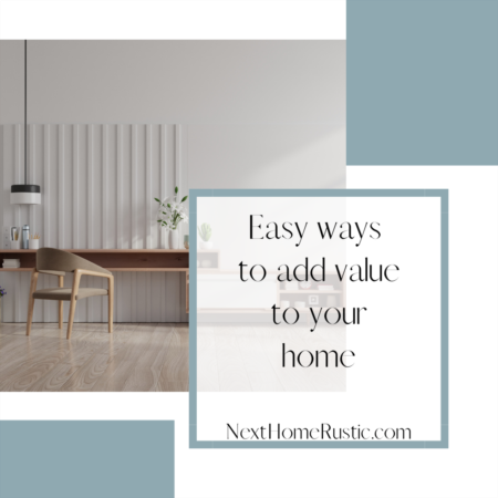 Easy ways to add value to your home
