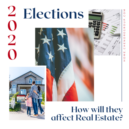 HOW WILL THE 2020 ELECTION AFFECT REAL ESTATE?