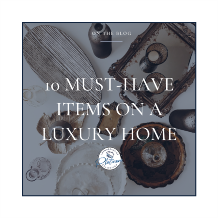 10 Must-Have Items on a Luxury Home