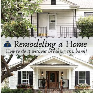 How to BUY and REMODEL a house without breaking the Bank!