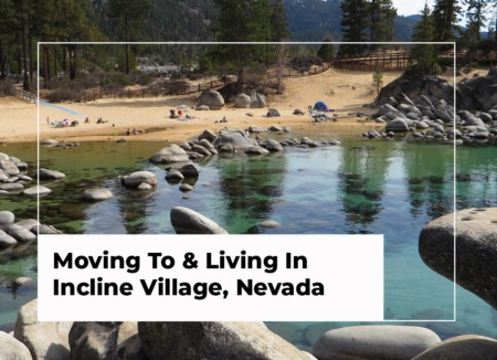 Moving to and Living in Incline Village, Nevada: The Definitive Guide [2021 Edition]