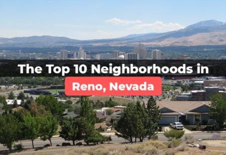 Revealed: The Top 10 Neighborhoods in Reno, NV