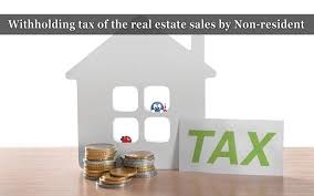 Tax Withholdings For Non-Resident Sellers
