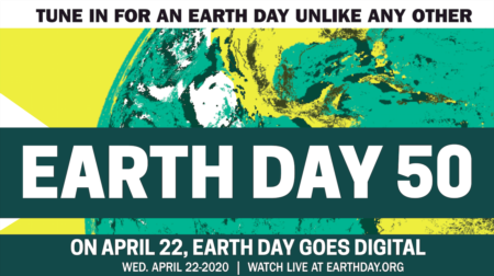 Earth Day 2020 - 50 Years of Environmental Advocacy