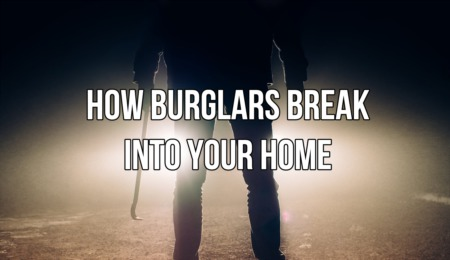How Burglars Break Into Your Home