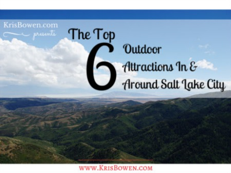 The Top 6 Outdoor Attractions In and Around Salt Lake City, UT