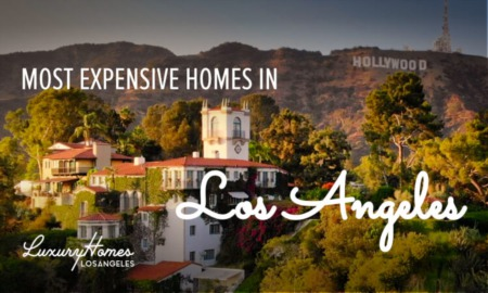 The Most Expensive Homes in Los Angeles