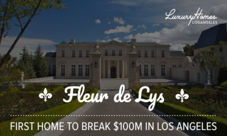 Fleur de Lys Breaks $100 Million Barrier: What it Means for Ultra-High-End Homes in Los Angeles