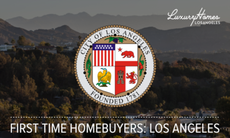 First Time Home Buyer Guide: Los Angeles