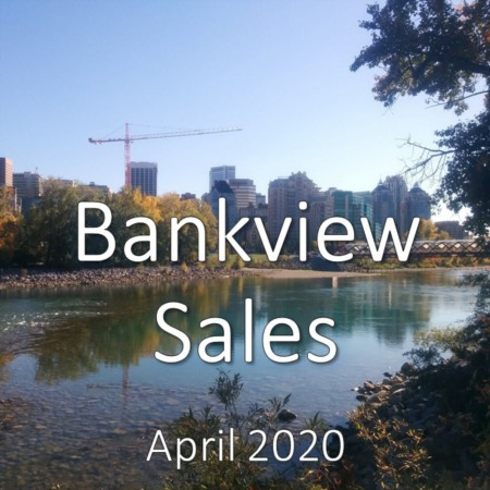 Bankview housing market update. April 2020