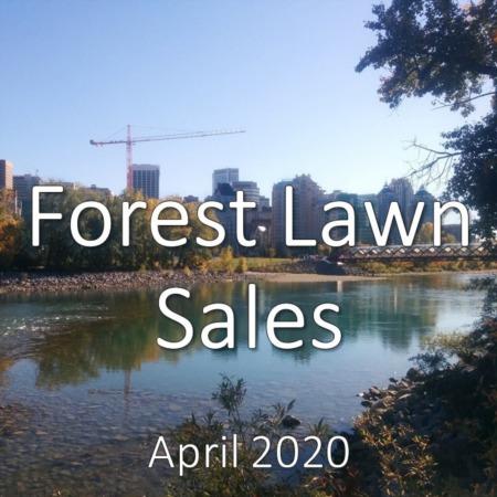 Forest Lawn Housing Market Update. April 2020