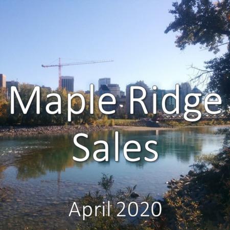 Maple Ridge Housing Market Update. April 2020