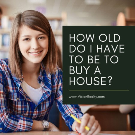 How Old Do I Have to Be to Buy a House?