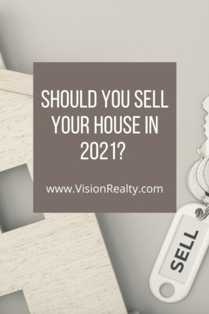 Should You Sell Your House in 2021?