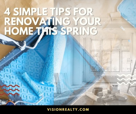 4 Simple Tips for Renovating Your Home This Spring