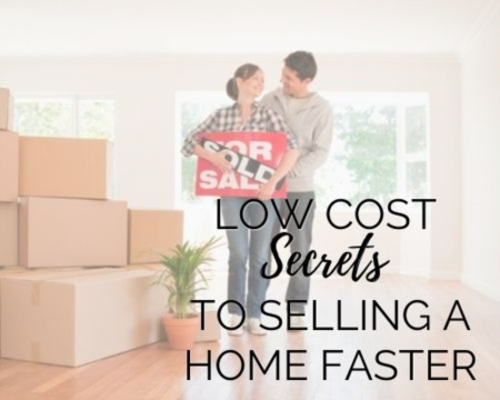 Low Cost Secrets to Selling a Home Faster