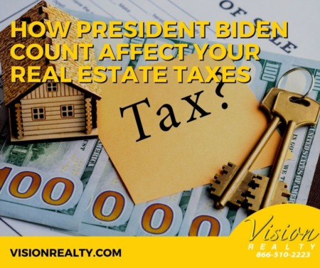 How President Biden Count Affect Your Real Estate Taxes