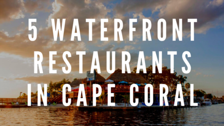 5 Waterfront Restaurants in Cape Coral