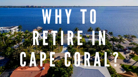 Why to Retire in Cape Coral?