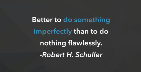 Weekly Inspiration: Do SOMETHING imperfectly