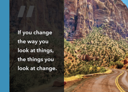 Weekly Inspiration: Change the way you look at things...