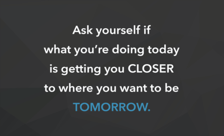 Weekly Inspiration: Where you want to be tomorrow