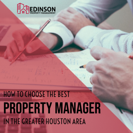 How to choose the Right Property Manager in Houston