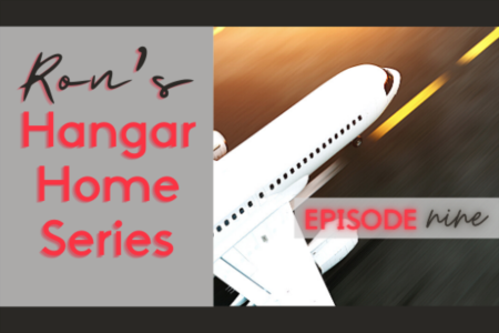 Hangar Home Series - Episode 9
