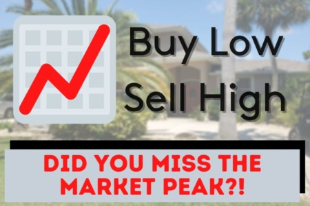 Did You Miss Your Chance To Sell At Market PEAK?!