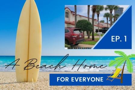 A Beach Home For Everyone - Episode 1