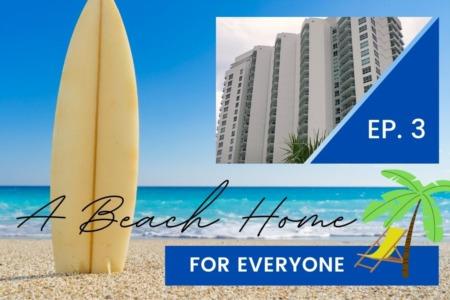 A Beach Home For Everyone | Episode 3