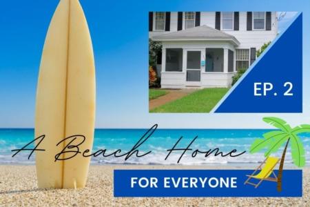 A Beach Home For Everyone | Episode 2