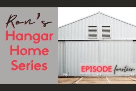 Hangar Home Series - Episode 14
